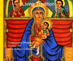 Living Tradition: Contemporary Ethiopian Christian Art from the Sobania Collection by Neal Sobania, Charles Mason, Nina Kay, Andrew Near, Raymond Silverman, and Tom Wagner