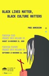 Black Lives Matter, Black Culture Matters by Kruizenga Art Museum and Lisa Barney