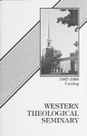 Western Theological Seminary Catalog: 1987-1988 by Western Theological Seminary