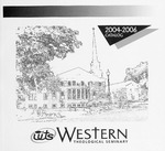 Western Theological Seminary Catalog: 2004-2006 by Western Theological Seminary